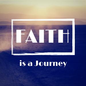 FAITH is a journey