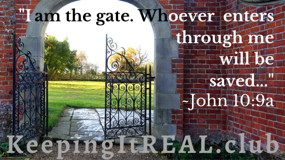 I am the gate. Whoever enters though me will be saved.