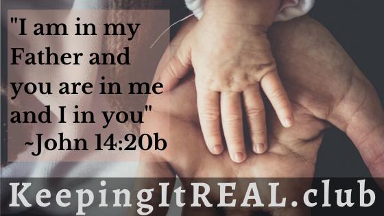 I am in my Father and you are in me and I in you.