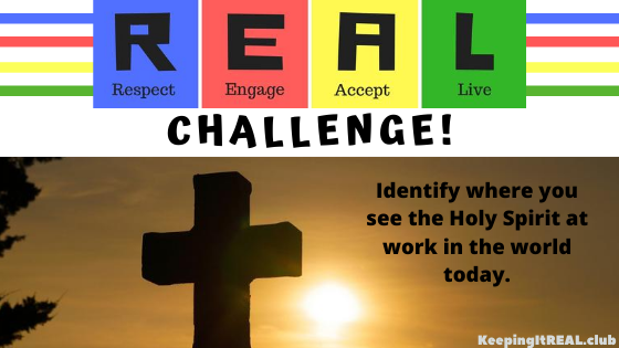 Identify where you see the Holy Spirit at work in the world today.
