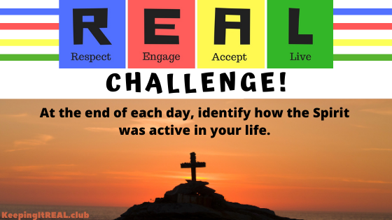 At the end of each day, identify how the Spirit was active in your life!