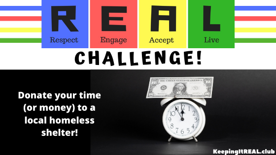 Donate your time (or money) to a local homeless shelter!